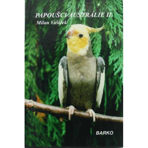 Vašíček : Papoušci Austrálie II